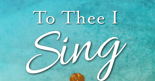 To Thee I Sing Cover Reveal
