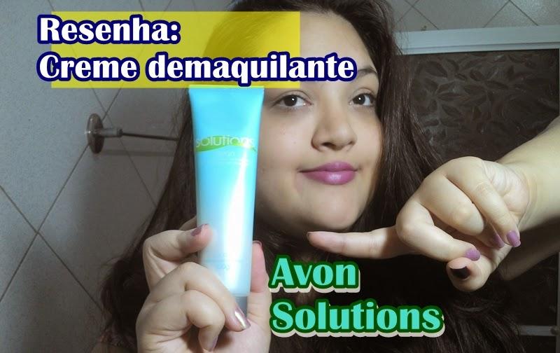 Avon Solutions DEMAQUILANTE em creme removedor de maquiagem - resenha COMPLETA