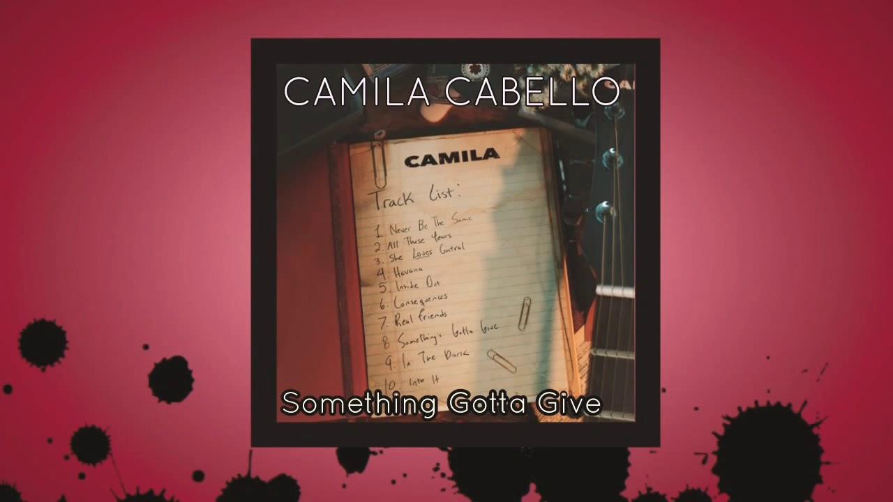 Camila Cabello Somethings Gotta Give Guitar Chords Lyrics Kunci