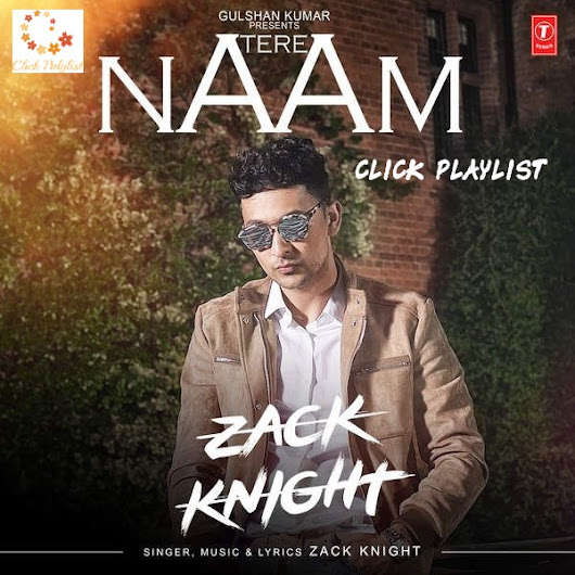 Tere Naam - Zack Knight -  (FREE DOWNLOAD AUDIO MP3 SONG) – 2016 - CLICK PLAYLIST
