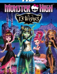 Monster High: 13 Wishes | Bmovies
