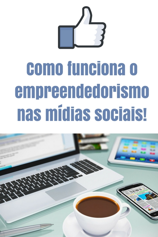 Como funciona o empreendedorismo nas midias sociais