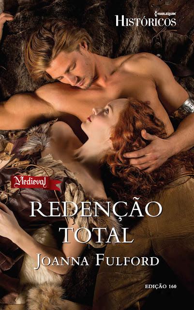 Redenção Total Harlequin Históricos - ed.160 - Joanna Fulford
