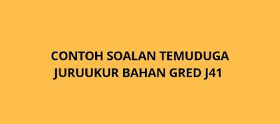 Contoh Soalan Temuduga Juruukur Bahan Gred J41