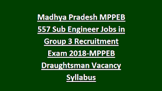 Madhya Pradesh MPPEB 557 Sub Engineer Jobs in Group 3 Recruitment Exam Notification 2018-MPPEB Draughtsman Vacancy Syllabus
