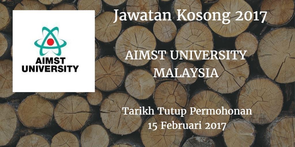 Jawatan Kosong AIMST UNIVERSITY MALAYSIA 15 Februari 2017