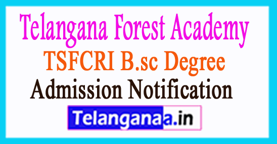 TSFCRI B.Sc(Forestry) Admission Notification 2017