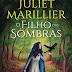 Passatempo: O Filho das Sombras (Sevenwaters#2), de Juliet Marillier