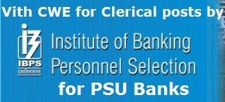 VIth CWE by IBPS for Clerk posts in PSU Banks