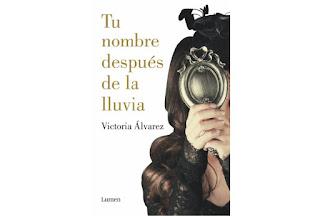 Reseña Tu nombre después de la lluvia de Victoria Álvarez