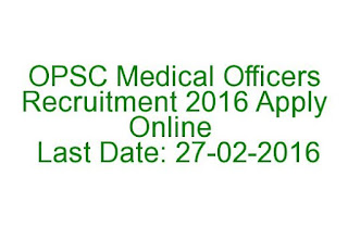 OPSC Medical Officers Recruitment 2016 Apply Online Last Date 27-02-2016