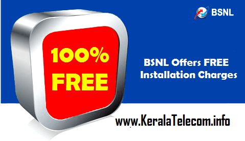 BSNL waives off 100% installation charges for new Landline, Broadband, Combo and CLSNP (closed due to non payment) customers for 90 days from 1st May 2016 on PAN India basis