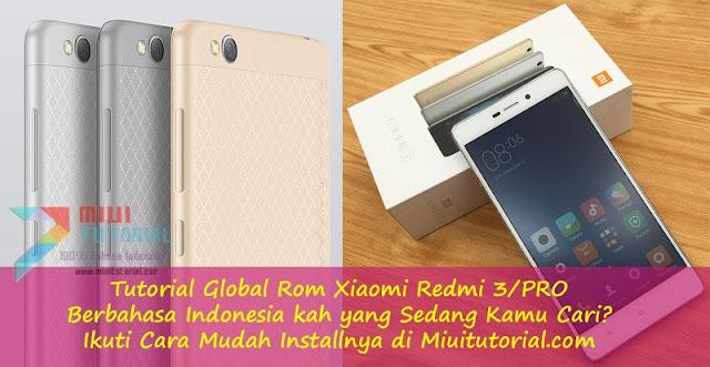 Tutorial Global Rom Xiaomi Redmi 3/PRO Berbahasa Indonesia kah yang Sedang Kamu Cari? Ikuti Cara Mudah Installnya di Miuitutorial.com