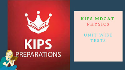 kips mdcat physics all unit wise tests