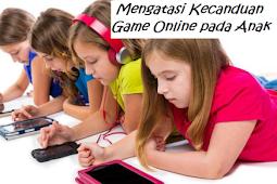 Cara Mengatasi Kecanduan Game Online pada Anak yang Ampuh