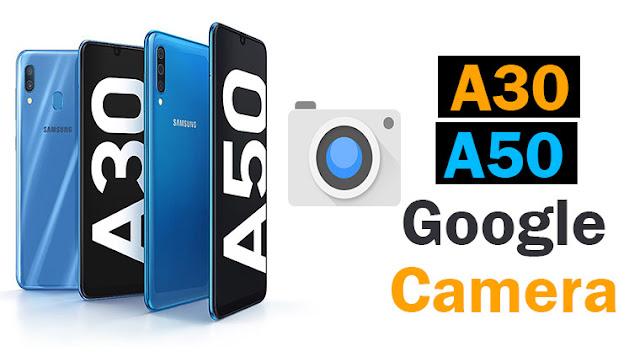 تشغيل جوجل كاميرا على سامسونج Samsung A30 A50 Google Camera