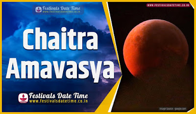 2020 Chaitra Amavasya Date and Time, 2020 Chaitra Amavasya Festival Schedule and Calendar