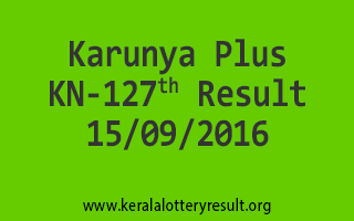 Karunya Plus KN 127 Lottery Results 15-9-2016