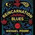 LITERALLY THE BEST REVIEWS: Reincarnation Blues