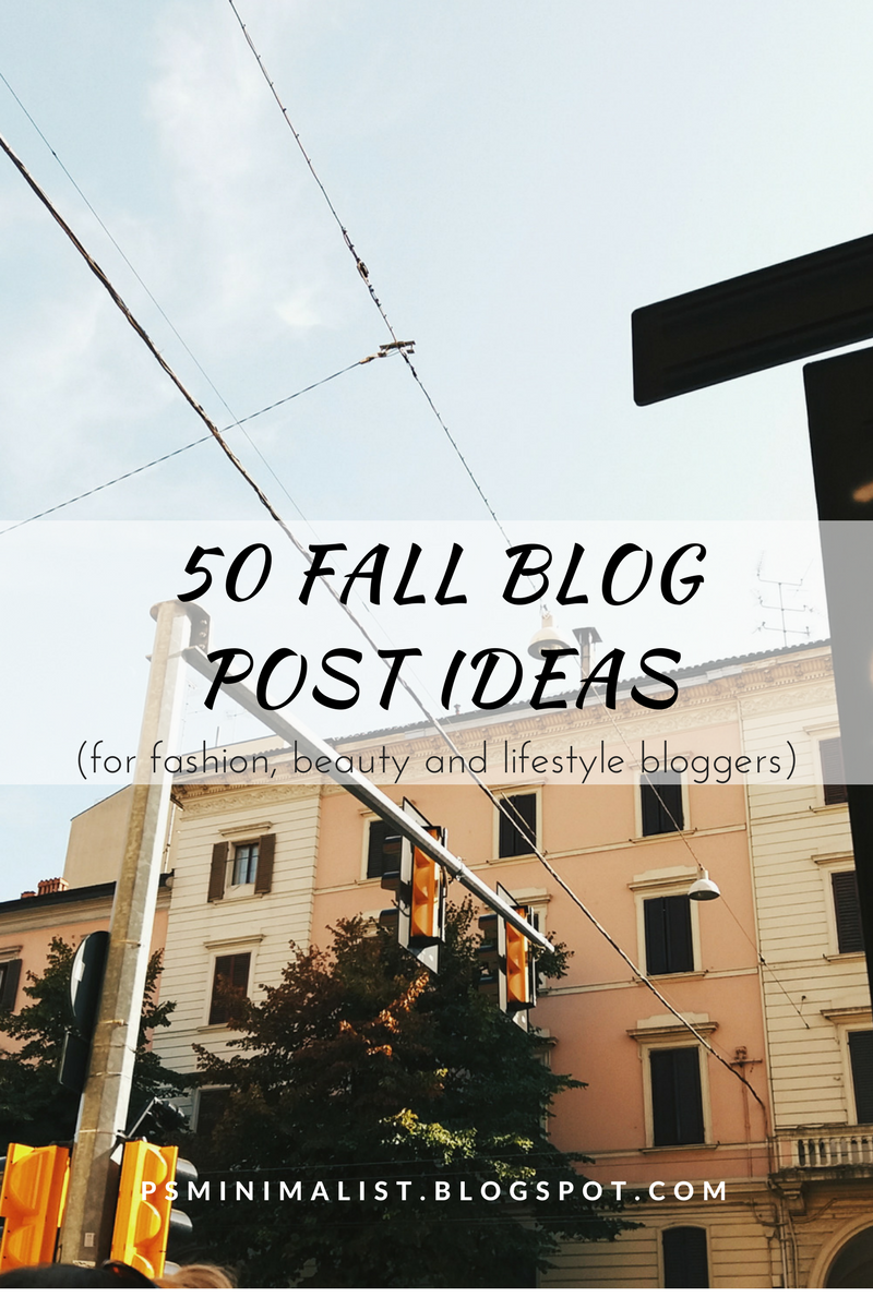 ps minimalist blog,personal style fashion and beauty blogger valentina batrac from croatia,hrvatske modne blogerice,what to write about in fall,50 fall blog post ideas