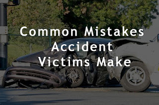 Common Mistakes Accident Victims Make