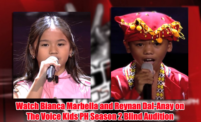 Watch Bianca Marbella and Reynan Dal-Anay on The Voice Kids PH Season 2 Blind Audition