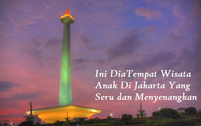 Ini Dia Tempat Wisata Anak Di Jakarta Yang Seru Dan Menyenangkan
