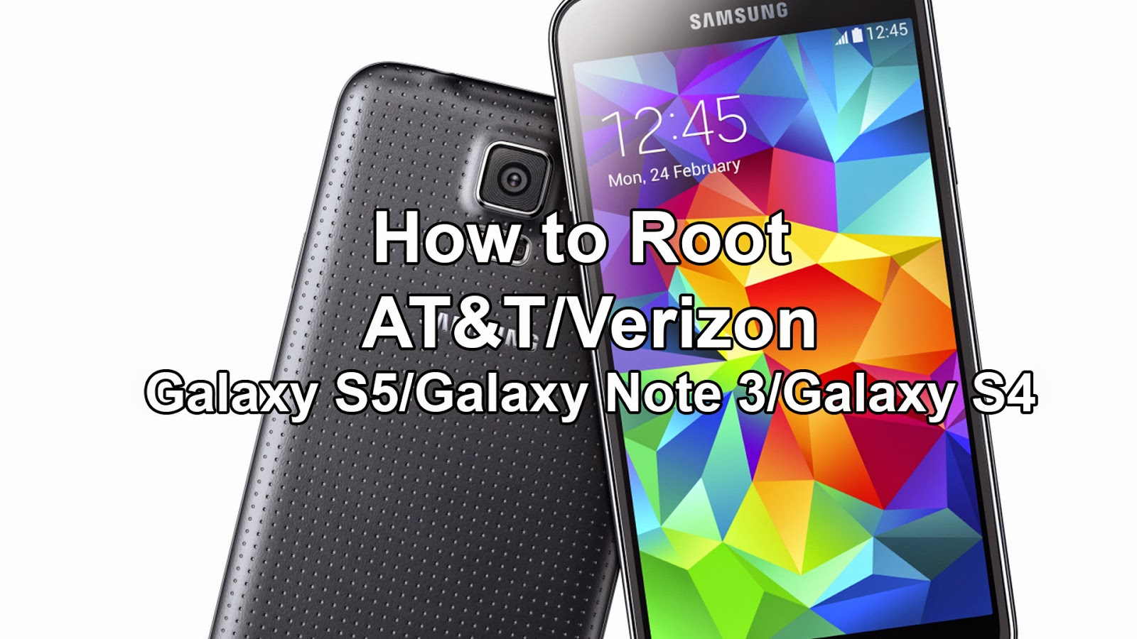How to Root AT&T/Verizon Galaxy S5, Note 3, Galaxy S4 & Galaxy S4