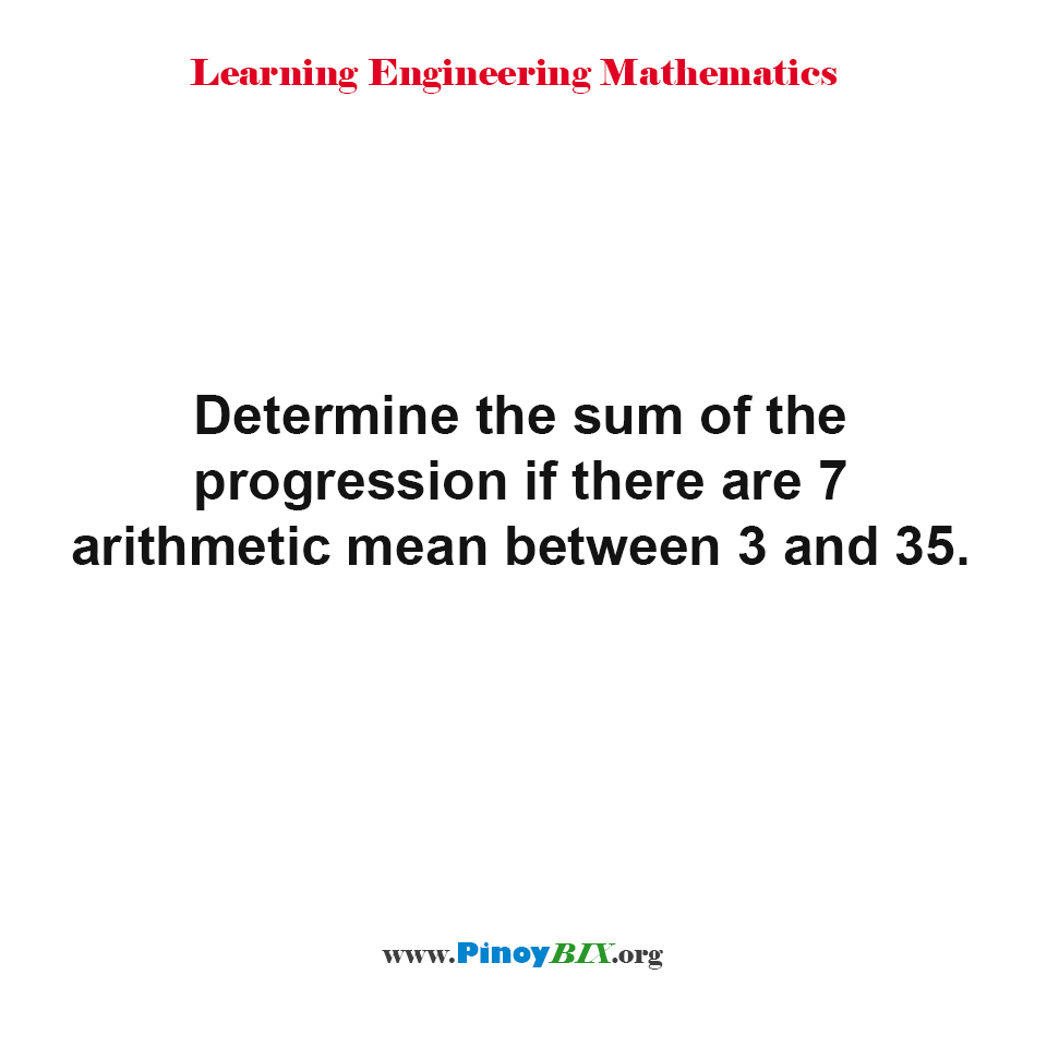Determine the sum of the progression if there are 7 arithmetic mean