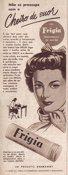 Campanha do Desodorante Frigia nos anos 50: fim do cheiro de suor nas mulheres