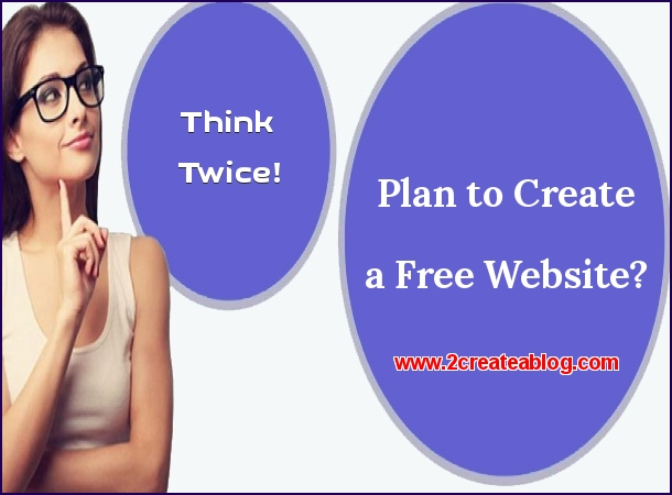 Plan to Create a Free Website? – Think Twice