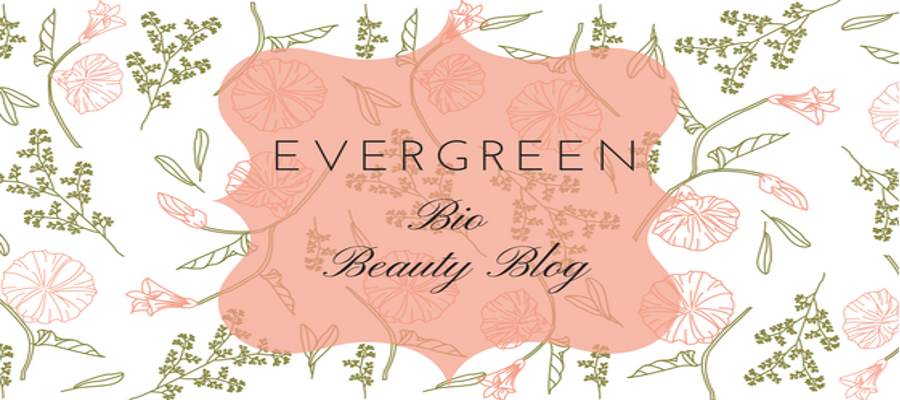 EverGreen - Bio Beauty Blog