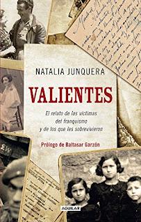 Valientes : el relato de las víctimas del franquismo y de los que les sobrevivieron / Natalia Junquera