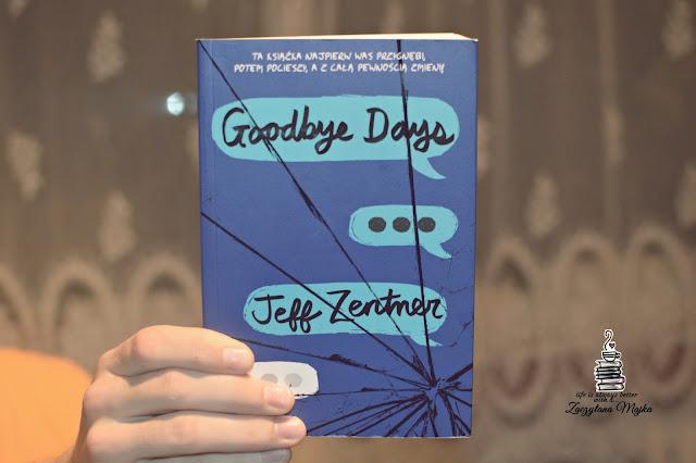 """Cudowna i wzruszająca, ale i pełna refleksji... – recenzja książki #267 – Jeff Zentner """"Goodbye Days"""""""