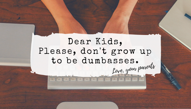 iNeed a Playdate · Post  A Letter to My Kids: Please, Don't Be a Dumbass