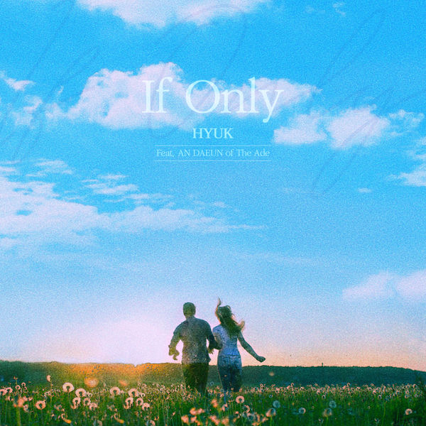 HYUK – If Only (feat. An DAEUN) – Single