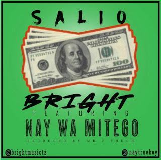 Bright Ft. Nay Wa Mitego - Salio (Tatizo Salio)