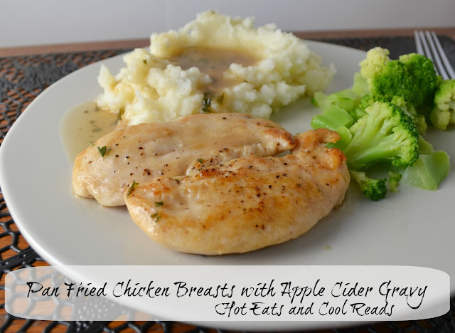 A delicious fall dinner recipe using fresh apple cider! Pan Fried Chicken Breasts with Apple Cider Gravy Recipe from Hot Eats and Cool Reads