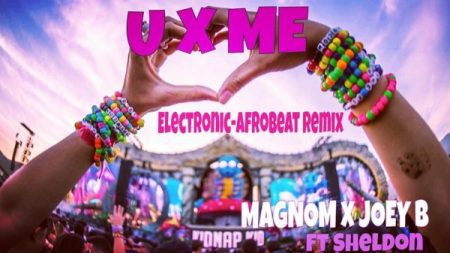 Magnom & Joey B__U X Me Feat Sheldon(Electronic Afrobeat Remix)(Produced By Magnom)