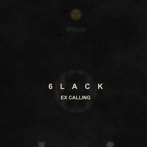 6LACK - Ex Calling - Single Cover