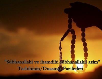 Sübhanallahi ve ihamdihi sübhanallahil azim Tesbihinin / Duasının Fazileti