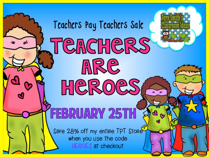 TeachersPayTeachers Teachers Are Heroes TPT 2015 Sale! Wednesday, February 25, 2015 and Thursday, February 26th, 2015.