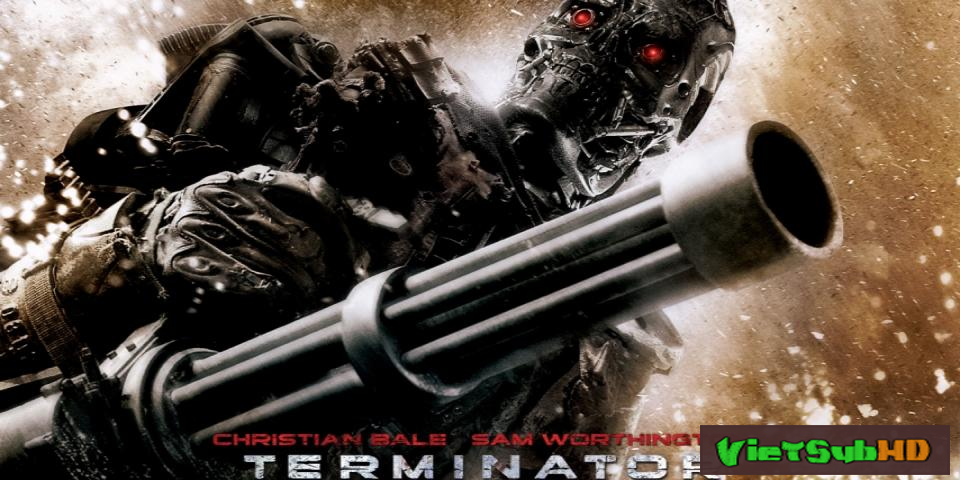 Phim Kẻ Hủy Diệt 4: Sự Cứu Rỗi VietSub HD | Terminator 4: Salvation 2009