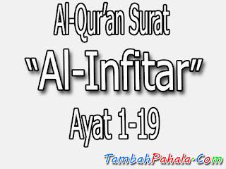 Bacaan Surat Al-Infitar , Al-Qur'an Surat Al-Infitar , terjemahan Surat Al-Infitar , arti Surat Al-Infitar, Latin Surat Al-Infitar , Arab Surat Al-Infitar , Surat Al-Infitar