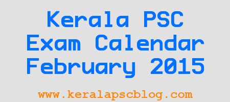 Kerala PSC Exam Calendar February 2015