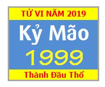 Tử Vi Tuổi Kỷ Mão 1999 Năm 2019 Nam Mạng - Nữ Mạng