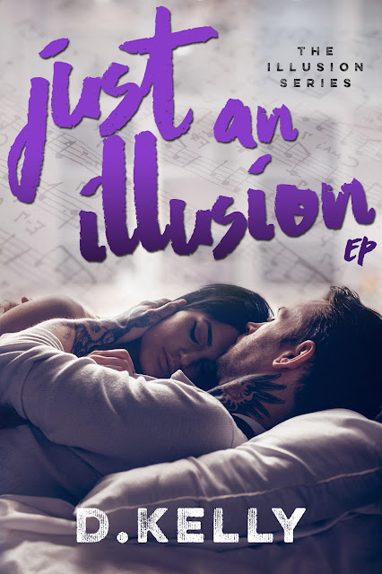 {Release Day Blitz} Just An Illusion: EP by D. Kelly