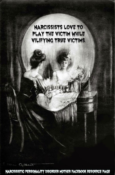 Narcissistic Mothers Play the Victim While Vilify the True ...