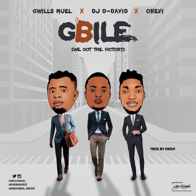 DOWNLOAD MP3:  Music: Gbile - Gwills Nuel X DJ D-David X OKevi || (@willsnuel)