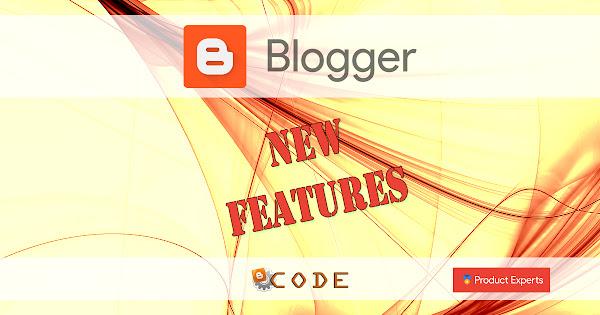 Blogger Code PE - Fonctionnalités récentes